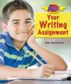 Ace Your Writing Assignment - Dana Meachen Rau