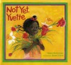Not Yet, Yvette - Helen Ketteman, Judith Mathews
