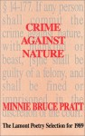 Crime Against Nature: Poetry - Minnie Bruce Pratt