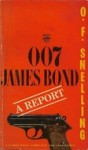 007 James Bond, a Report - O.F. Snelling