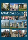 Shaping Places: Urban Planning, Design and Development - David Adams, Steve Tiesdell