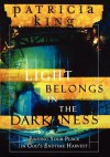 The Light Belongs in the Darkness: Finding Your Place in God's Endtime Harvest - Patricia King