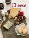 Cheese: The Definitive Guide to Cooking with Cheese - Georgeanne Brennan