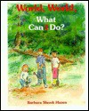 World, World, What Can I Do? - Barbara Shook Hazen