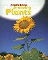 Amazing Plants - Sally Hewitt
