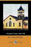 Howard Chase, Red Hill (Dodo Press) - Charles M. Sheldon