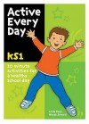 Active Every Day: Key Stage 1 - Linda Kelly, Wendy Seward
