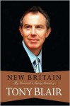 New Britain: My Vision Of A Young Country - Tony Blair