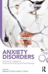 Anxiety Disorders: A Guide for Integrating Psychopharmacology and Psychotherapy (Psychopharmacology and Psychotherapy in Clinical Practice) - Stephen M. Stahl, Bret A. Moore