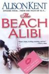 The Beach Alibi - Alison Kent