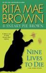Nine Lives to Die - Rita Mae Brown, Sneaky Pie Brown