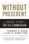 Without Precedent: The Inside Story of the 9/11 Commission - Thomas H. Kean, Lee H. Hamilton