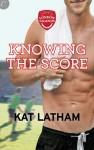 Knowing the Score (London Legends #1) - Kat Latham