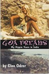 Goa Freaks: My Hippie Years in India - Cleo Odzer