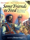 Some Friends to Feed: The Story of Stone Soup - Pete Seeger, Paul DuBois Jacobs, Michael Hays (Illustrator)