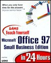 Sams Teach Yourself Microsoft Office 97 Small Business Edition In 24 Hours - Greg M. Perry
