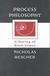 Process Philosophy: A Survey of Basic Issues - Nicholas Rescher