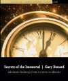 Secrets of the Immortal: Advanced Teachings from A Course in Miracles - Gary R. Renard