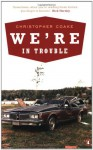 We're In Trouble - Christopher Coake
