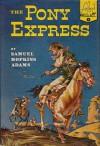 The Pony Express - Samuel Hopkins Adams