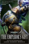 The Emperor's Gift - Aaron Dembski-Bowden