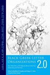Black Greek-Letter Organizations 2.0: New Directions in the Study of African American Fraternities and Sororities - Matthew W. Hughey, Gregory S. Parks, Theda Skocpol