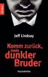 Komm zurück, mein dunkler Bruder: Psychothriller (Knaur TB) (German Edition) - Jeff Lindsay, Frauke Czwikla