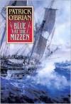 Blue at the Mizzen - Patrick O'Brian