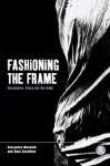 Fashioning the Frame: Boundaries, Dress and the Body - Gavin Smith, Dani Cavallaro