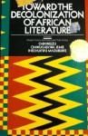 Toward the Decolonization of African Literature - Chinweizu