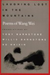 Laughing Lost in the Mountains - Wang Wei, Willis Barnstone, Tony Barnstone