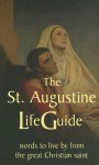 The St. Augustine Life Guide: Words to Live By from the Great Christian Saint - Augustine of Hippo, Silvana Borruso