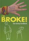 I'm Broke!: The Money Handbook - Liam Croke, Molly Aloian