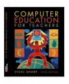 Computer Education for Teachers - Vicki F. Sharp