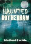 Haunted Rotherham - Richard Bramall, Joe Collins