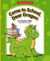 Come to School, Dear Dragon - Margaret Hillert