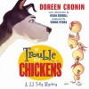 The Trouble with Chickens: A J.J. Tully Mystery (Audio) - Doreen Cronin, Kevin Cornell, Vinnie Penna