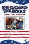 Record Breakers: Incredible Sports Achievements - Joanne Mattern, James Mattern