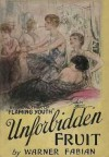 Unforbidden Fruit - Warner Fabian, Samuel Hopkins Adams