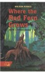 Where the Red Fern Grows W/Connections: Student Edition - Wilson Rawls