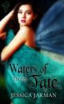 Waters of Fate - Jessica Jarman