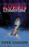 Zombie Wonderland - Piper Vaughn, Samantha M. Derr
