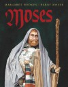 Moses - Margaret Hodges, Barry Moser