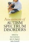 Assessment of Autism Spectrum Disorders - Sam Goldstein, Sally Ozonoff, Jack A. Naglieri