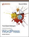 Smashing WordPress: Beyond the Blog (Smashing Magazine Book Series) - Thord Daniel Hedengren