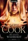 Die letzte Wahrheit (Die Bücher der Wahrheiten, #4) - Dawn Cook, Katharina Volk