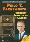 Philo T. Farnsworth: Visionary Inventor of Television - Tim O'Shei