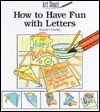 How to Have Fun with Letters - Christine Smith, Stewart Cowley