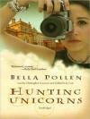 Hunting Unicorns (MP3 Book) - Bella Pollen, Christopher Cazanove, Gabrielle De Cuir