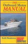 The Outboard Motor Manual - Keith Henderson
